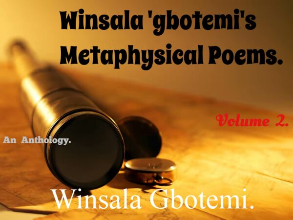 Winsala Gbotemi's Metaphysical Poems Volume 2.