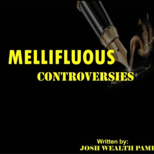Mellifluous Controversies.